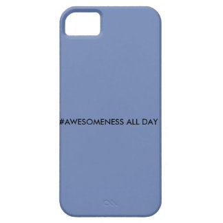 #AWESOMENESS ALL DAY CASE FOR THE iPhone 5