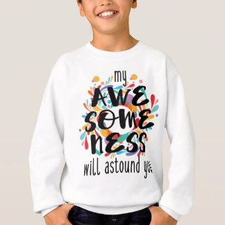 Awesomeness (Black Text) Sweatshirt