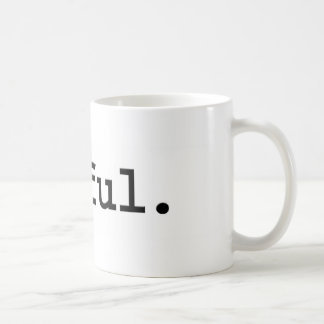 awful. coffee mug