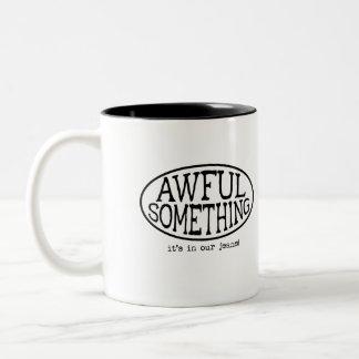 AWFUL SOMETHING Coffee Mug