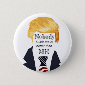 Awful Trump Quotes - Building Walls 2 Inch Round Button
