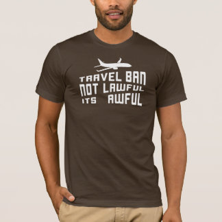 Awful Trump Travel Ban T-Shirt