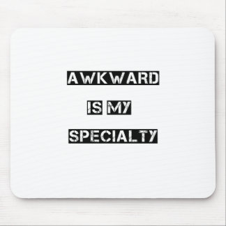 awkward is my specialty mouse pad