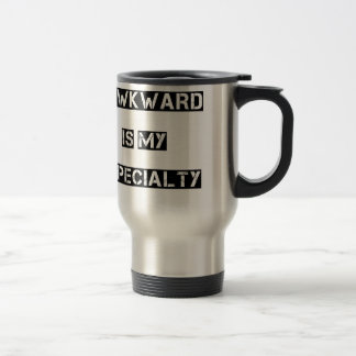awkward is my specialty travel mug