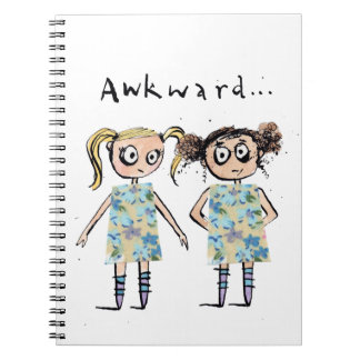 Awkward - like when you wear the same dress... notebook