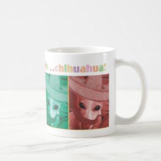 Ay...Chihuahua Coffee Mug
