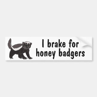 AY- I Brake for Honey Badgers Bumper Sticker