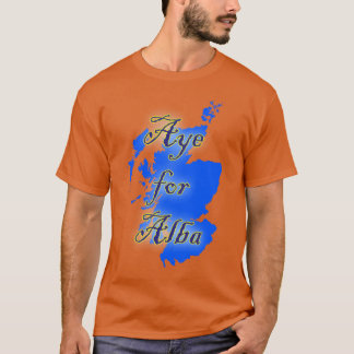 Aye for Alba Scottish Independence T-Shirt