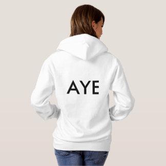 Aye hoodie