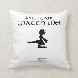 Aye I Can Irish Dance Throw Pillow