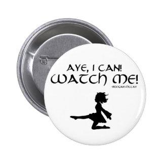 Aye I Can! Watch Me! Brogan McCay Irish Dance Pin