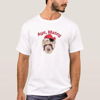 Aye,Matey T-Shirt