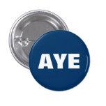 Aye Scottish Independence Button Badge