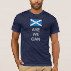 Aye We Can Yes Scotland T-Shirt