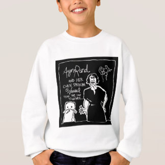 Ayn Rand and Her Chain Smokin' Weasel! Sweatshirt