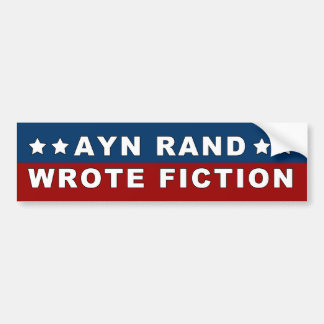 Ayn Rand Wrote Fiction Sticker
