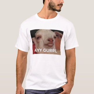 ayy gurrl T-Shirt