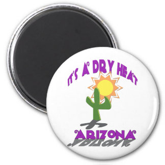 AZ-It's a Dry Heat Magnet
