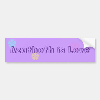 Azathoth is Love Bumper Sticker