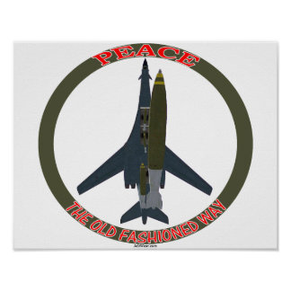 B-1 PEACE THE OLD FASHIONED WAY POSTER