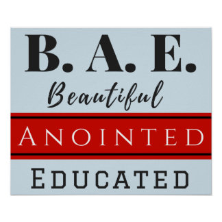 B.A.E. Beautiful Anointed Educated Poster