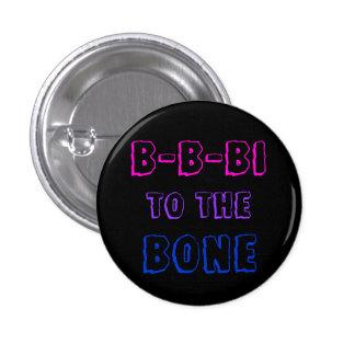 B-B-Bi to the Bone badge 1 Inch Round Button