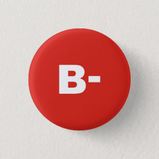 B- Blood Type / Group Rh (Rhesus) Negative Badge 1 Inch Round Button