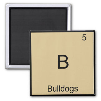 B - Bulldogs Funny Element Chemistry Symbol Tee Square Magnet