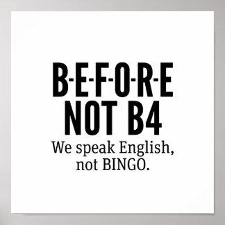 B-E-F-O-R-E NOT B4 - Speak English Not Bingo Poster