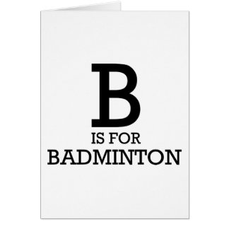 B is for Badminton Card