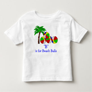 B is for Beach Balls Spelling Toddler T-Shirt