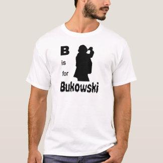 B is for bukowski T-Shirt