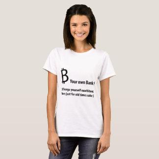 B your own Bank ! Bitcoin Tee
