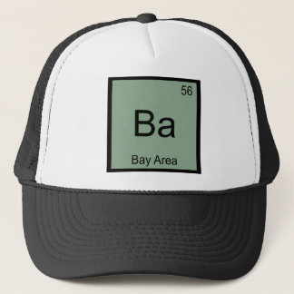 Ba - Bay Area Chemistry Element Symbol Funny Tee Trucker Hat