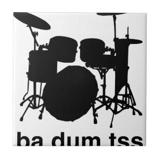 Ba Dum Tss Tile