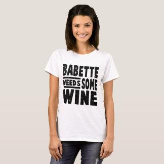 babette needs some wine T-Shirt