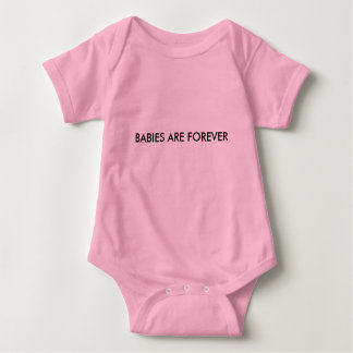 BABIES ARE FOREVER BABY BODYSUIT