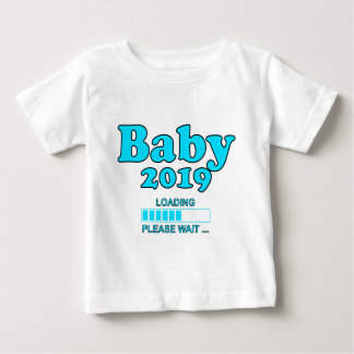 Baby 2019 Is Loading Please WAIT pregnancy Baby T-Shirt