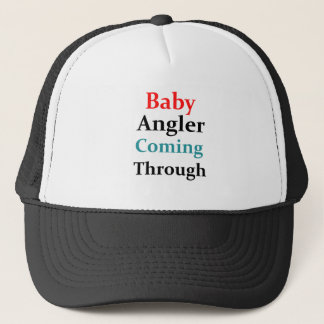 Baby Angler Coming Through Trucker Hat