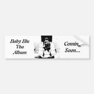 Baby Blu Tha Album Bumper Sticker