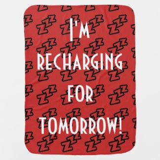 "Baby Boy blanket ""I'm recharging for tomorrow"""