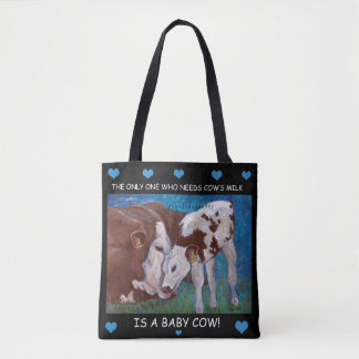 Baby Cows need mom's milk Vegan Bag