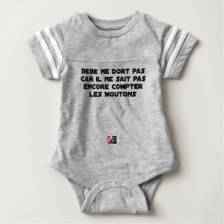 BABY DOES NOT SLEEP BECAUSE IT CANNOT COUNT YET BABY BODYSUIT
