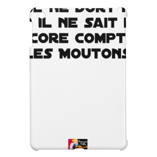 BABY DOES NOT SLEEP BECAUSE IT CANNOT COUNT YET iPad MINI COVERS