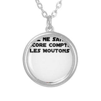 BABY DOES NOT SLEEP BECAUSE IT CANNOT COUNT YET SILVER PLATED NECKLACE