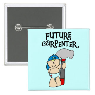 Baby Future Carpenter Tshirts and Gifts Pinback Button