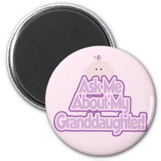 Baby Girl Ask About My Granddaughter Tshirts Magnet