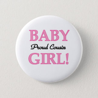 Baby Girl Proud Cousin 2 Inch Round Button