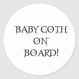 BABY GOTH ON BOARD! CLASSIC ROUND STICKER