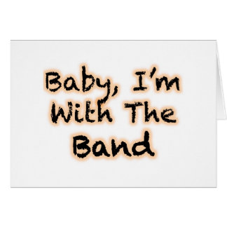 Baby, I'm With The Band Card